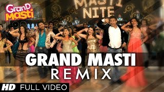 Grand Masti REMIX Full Song   Riteish Deshmukh, Vivek Oberoi, Aftab Shivdasani