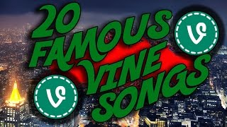 20 Famous Vine Songs