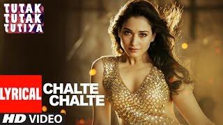 CHALTE CHALTE Lyrical Video  | Tutak Tutak Tutiya | Arijit Singh |Prabhudeva ,Sonu Sood & Tamannaah