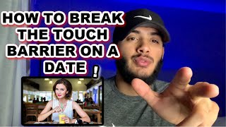 HOW TO BREAK THE TOUCH BARRIER ON A DATE❗️