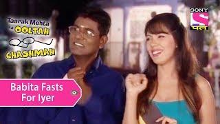 Your Favorite Character | Babita Fasts For Iyer | Taarak Mehta Ka Ooltah Chashmah