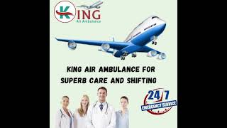 Air Ambulance in Guwahati from King with Specialist Help