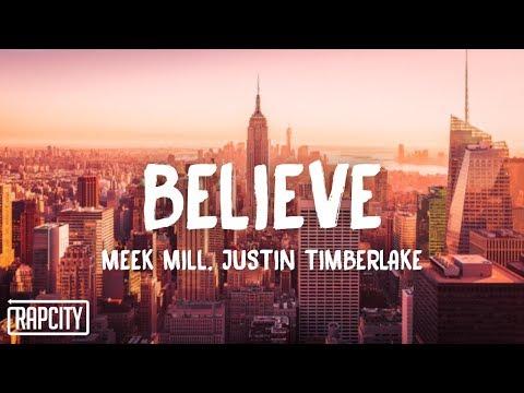 Meek Mill - Believe (Lyrics) ft. Justin Timberlake