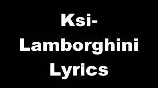 KSI - Lamborghini ft. P Money - Lyrics