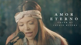 Amor Eterno | Jacqie Rivera (Cover)