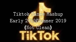 Tiktok dance mashup Early 2019/summer 2019 (not clean)