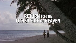 Return To The Other Side Of Heaven