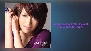 Angeline Quinto - Sana Ngayon Lang Ang Kahapon (Audio)