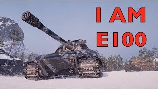 WOT - I Am E100! | World Of Tanks