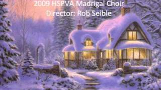 Masters In This Hall - 2009 HSPVA Madrigal Choir