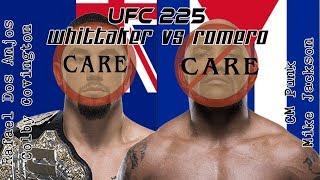 UFC 225 Whittaker vs Romero 2 Care/Don