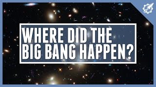 Big Bang - Location