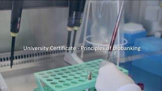 University Certificate - Principles of Biobanking - full video