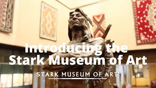 Introducing the Stark Museum of Art