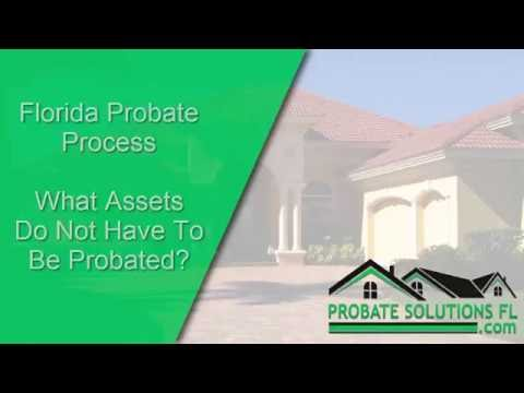Florida Probate Process | What Assets Bypass Probate