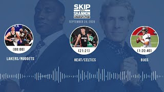 Lakers/Nuggets, Heat/Celtics, Bucs (9.24.20) | UNDISPUTED Audio Podcast
