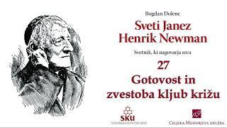 Sveti Janez Henrik Newman: 27 Gotovost in zvestoba kljub križu
