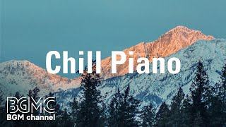 Chill Piano - Emotional Spa Music - Piano Music for Spa, Pure Relaxing Music for Stress Relief