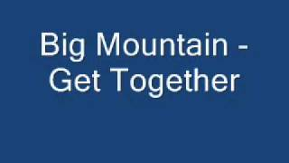 Big Mountain - Get together