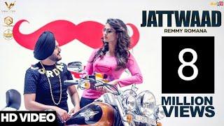 Jattwaad  Remmy Romana Ft Harry Cheema  New Punjabi Songs 2017  Vs Records