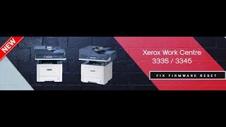 Reset Xerox WorkCentre 3335 3345 fix firmware resoftare cip - Easy Way