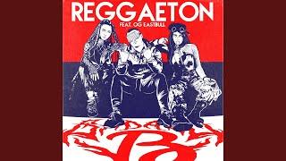 Reggaeton (feat. OG Eastbull)