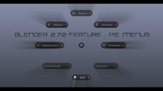 Blender 2.72 Feature Pie Menus