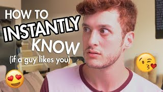 How To INSTANTLY Know if a Guy Likes You