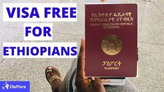 Visa free Countries For Ethiopian Passport Holders