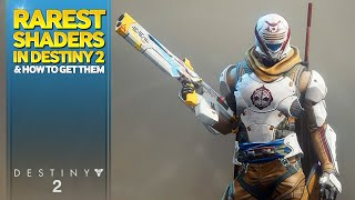 Rarest Shaders in Destiny 2 and How to Get Them