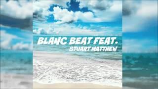 Sun Goes Down - Stuart Matthew (Blanc Beat Remix)