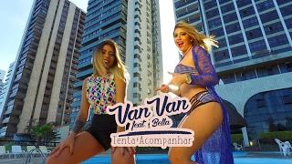 VAN VAN E MC BELLA - TENTA ACOMPANHAR - 4K - CLIPE OFICIAL