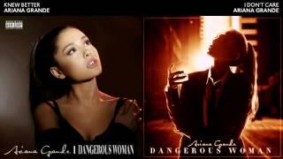 KNEW BETTER x I DON'T CARE - Ariana Grande Mashup