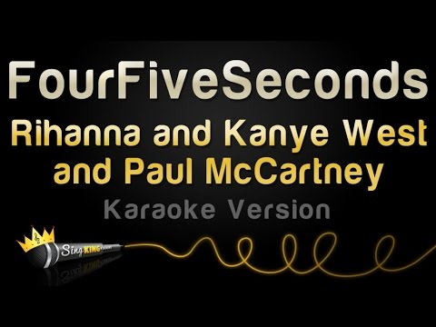 Rihanna And Kanye West And Paul McCartney - Four Five Seconds (Karaoke Version) Mp3