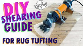 DIY Rug Shearing Guide for Rug Tufting