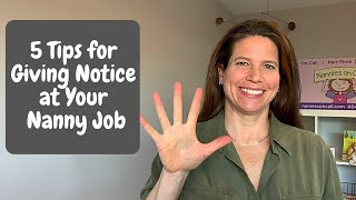5 Tips for Giving Notice at Your Nanny Position