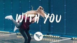 Kaskade & Meghan Trainor   With You (Lyrics)