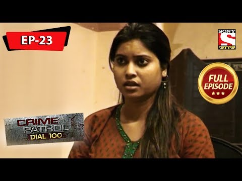 Crime Patrol Dial 100 - ক্রাইম প্যাট্রোল - Bengali - Full Episode 23 - 25th May, 2019