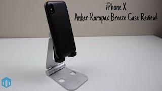 iPhone X Anker Karapax Breeze Case Review!