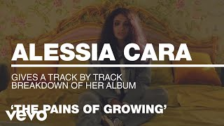 Gambar cover Alessia Cara - Alessia Cara Gives A Track-By-Track Breakdown Of 'The Pains Of Growing'