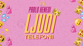 Pablo Kenedi - Ljudi Telefoni (Official Lyrics Video)