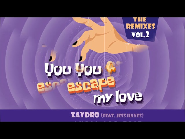 Zaydro feat. Jess Hayes - You Can't Escape My Love (Chris Odd Edit) [Official]