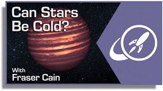 """""""כוכבים יכולים להיות קרים?"""""""