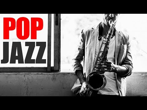 Pop Jazz • Smooth Jazz Saxophone • Jazz Instrumental Music for Relaxing, Dinner, Study