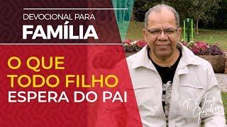 O que todo filho espera do pai - Pr Josué Gonçalves