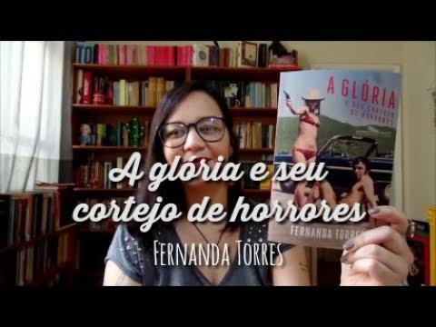Resenha: A glória e seu cortejo de horrores, de Fernanda Torres