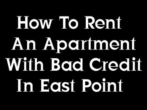 How to rent an apartment with bad credit in East Point Georgia