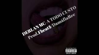 DERLAN MC - A TODO CUSTO prod.Fbeat$