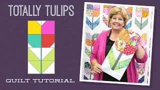 Make A Totally Tulips Quilt With Jenny Doan Of Missouri Star! (Video Tutorial)
