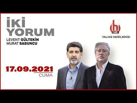 , title : '#CANLI | Levent Gültekin ve Murat Sabuncu ile 2 Yorum | 17 Eylül 2021 | #HalkTV'